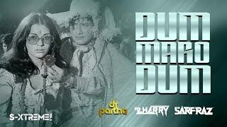 Dum Maro Dum (Remix) - DJ Partha X DJ Cherry X SARFRAZ   S-Xtreme Vol.2 - SARFRAZ (Retro Edition)