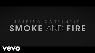 Sabrina Carpenter - Smoke and Fire (Official Lyric Video)