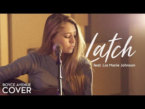 Latch - Disclosure feat. Sam Smith (Boyce Avenue feat. Lia Marie Johnson) on Apple & Spotify