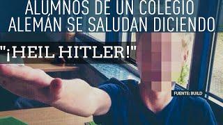 Alumnos De Un Colegio Alemán Se Saludan Diciendo Heil Hitler