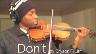 Bryson Tiller - Don't (Violin by Eric Stanley) @Estan247
