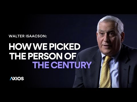 How we picked the person of the century - Walter Isaacson