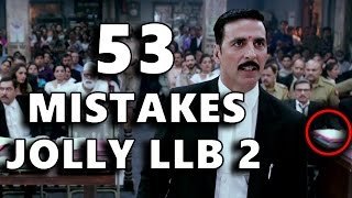 53 MISTAKES IN JOLLY LLB 2 | MISTAKES EVERYONE MISSED IN JOLLY LLB 2 | Bollywood Logic