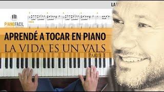"""""""La vida es un vals"""" - Diego Torres TUTORIAL PIANO + PARTITURA (Parte 1)"""