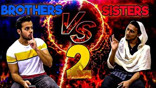 BROTHERS VS SISTERS (PART 2) || Hyderabad Diaries