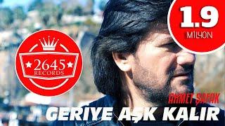 Ahmet Şafak - Geriye Aşk Kalır