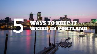 How to Keep it Weird in Portland thumbnail