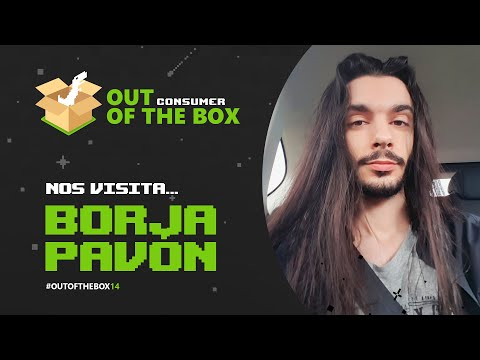 OUT OF THE BOX #14 con BORJA PAVÓN
