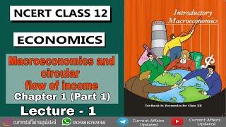 NCERT CLASS 12th Macro-Economics -  Macro Economics & Circular Flow Of Income - For UPSC/MPPSC
