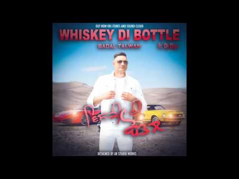 Whiskey di botal Badal Talwan ft. Dj Dips Full Song