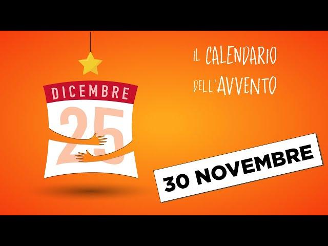 Calendario dell'Avvento - 30 novembre
