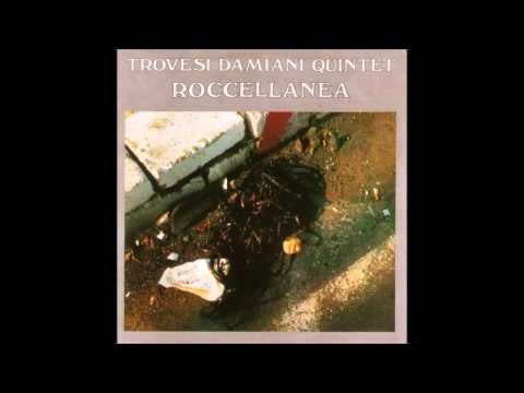 Trovesi Damiani Quintet - Roccellanea (1983)