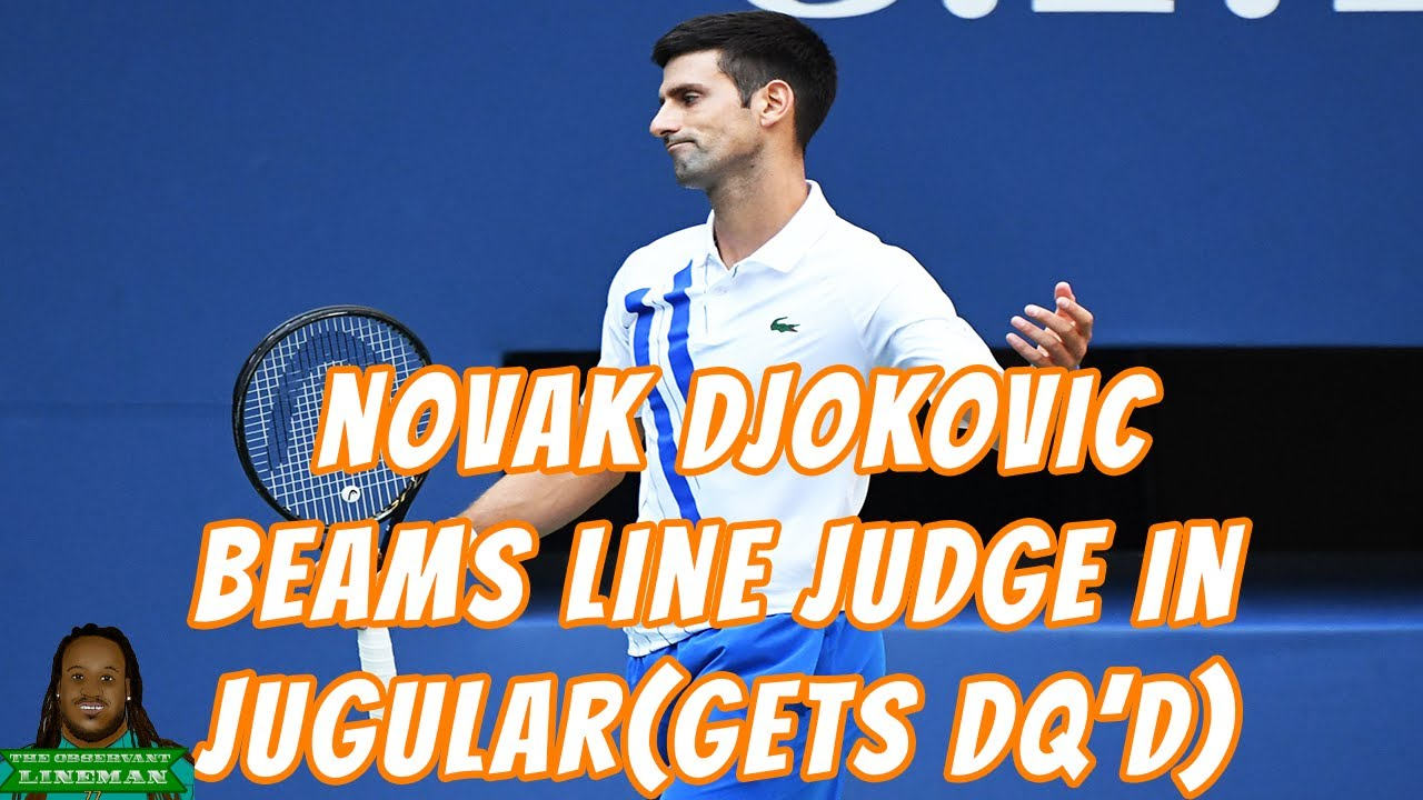 World S Top Tennis Star Novak Djokovic Hits Line Judge In Throat Disqualified From Usopen Youtube