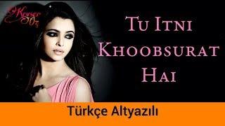 Tu Itni Khoobsurat Hai - Türkçe Altyazılı | Rahat Fateh Ali Khan