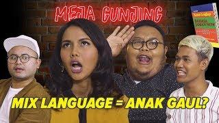 MEJA GUNJING - MIX LANGUAGE = ANAK GAUL?