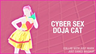 Just Dance FanMade Mashup - Cyber Sex by Doja Cat (Collab) [BIRTHDAY SPECIAL]