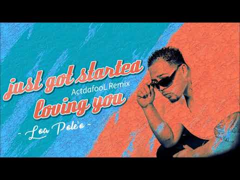 Loa Poleo  Just Got Started Loving You ActDaFool Remix SoufEast
