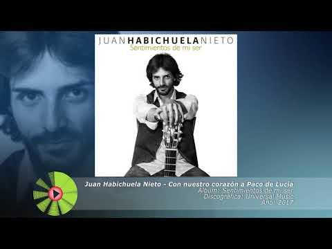 (2017) Juan Habichuela Nieto - Con nuestro corazon a Paco de Lucia