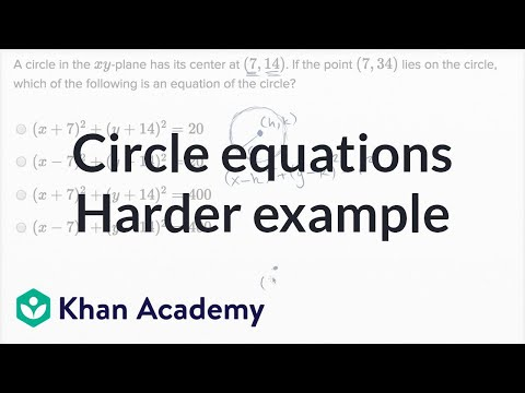 Circle Equations — Harder Example | Math | New SAT | Khan Academy