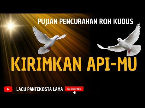 PUJIAN PENCURAHAN ROH KUDUS - Kirimkan api-Mu Hujan dan minyak kudus-Mu