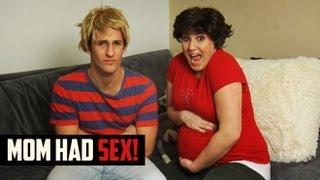Mom had Unprotected SEX?!