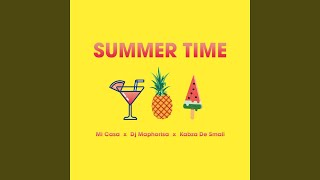 Summer Time feat DJ Maphorisa Kabza De Small