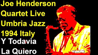 🎷 💽 Joe Henderson Quartet Live - 'Y Todavia La Quiero' - Umbria Jazz 1994 💽 🎷