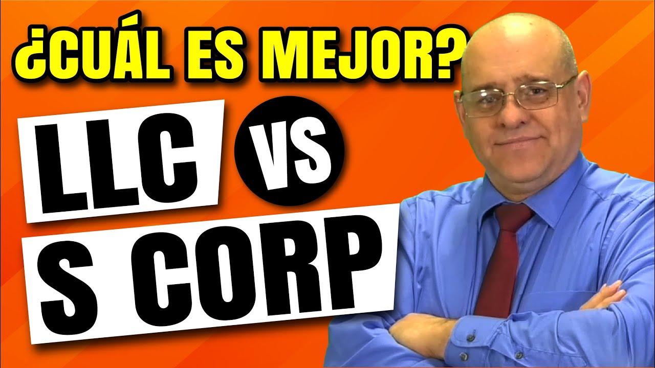 LLC vs S Corp ¿Cuál es mejor?  | Impuestos en Estados Unidos |