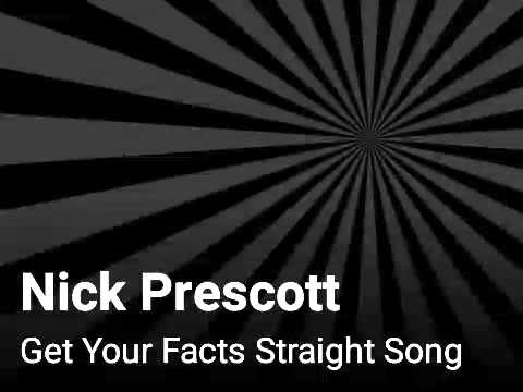 Nick Prescott Get Your Facts Straight Song