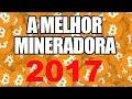 NOVA MINERADORA DE BITCOIN 2017 ***GRÁTIS***