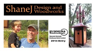 Shanej - Summers Woodworking 2nd Annual Birdhouse Build Contest Entry