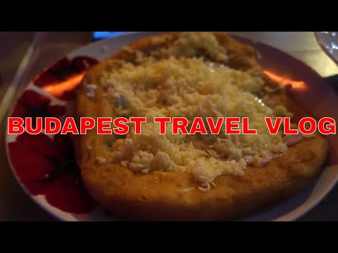 Budapest Hungary - First Impressions! Oh my god the food!!!!