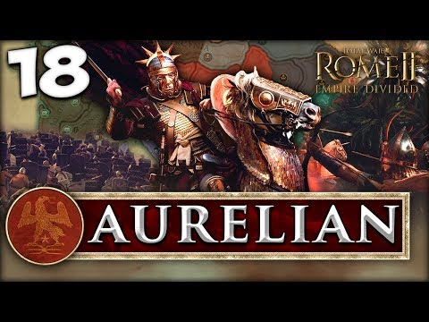 THREAT TO THE EAST! Total War: Rome II - Empire Divided - Aurelian Campaign #18