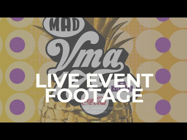 oikotimes.com: MAD Video Music Awards 2017 in Athens Eurostars Footage