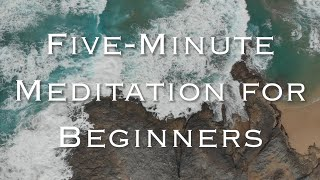Five Minute Meditation for Total Beginners