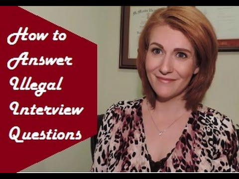 How to Identify and Answer Illegal Job Interview Questions