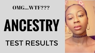 MY ANCESTRY DNA TEST RESULTS | WTF!!!!