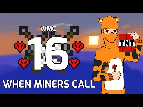 WMC 16: When Miners Call - 0 - Just A Guy In A Tiger Suit