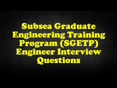 Subsea Graduate Engineering Training Program (SGETP) Engineer Interview Questions