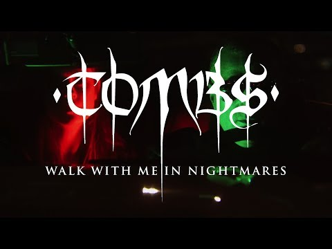 """Tombs """"Walk With Me in Nightmares"""" (OFFICIAL VIDEO)"""