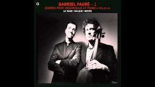 FAURE - Trio, Op. 120: I. Allegro, ma non troppo - Eric Le Sage / François Salque / Paul Meyer