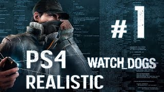 Watch Dogs Walkthrough - Part 1 - [PS4 Realistic] No Commentary
