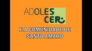 Santo Amaro e o Grupo AdoleScER - Aniversário 18 anos