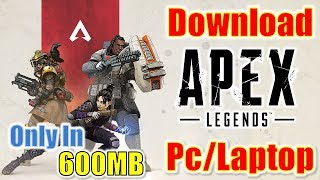 How To Download Apex Legends Highly Compressed In Just 600MB For PC And Laptop.