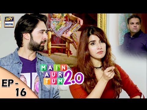 Main Aur Tum 2. 0 - Episode 16 - 16th Dec 2017 - ARY Digital Drama