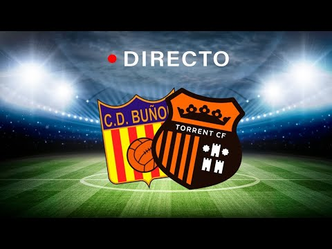 Jornada 1 - CD Buñol Vs Torrent CF