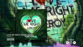 Leroy - Love Me Right (Official Music Video Teaser) (HD) (HQ)