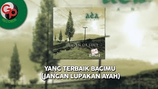 Ada Band - Yang Terbaik Bagimu (Jangan Lupakan Ayah) (Official Lyric)