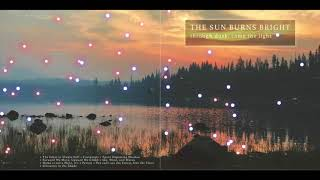 The Sun Burns Bright - Through Dusk, Came The Light [Full Album]