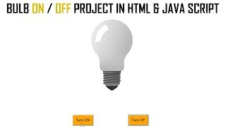 Bulb ON/OFF Project In HTML & JavaScript Using NotePad | Learn Through Animation